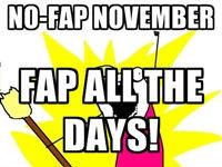 no fap november. .. You are weak.