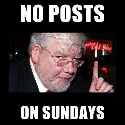 No posts on Sundays. .