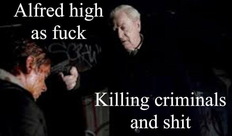"Oh Alfred. OC, yay ^.^. Alfred high ""'t Killing crimminals arad"