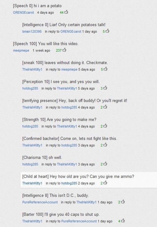 Oh YouTube.... The Video www.youtube.com/watch?v=vaj6YGOLskQ&feature=related. Speech El] hi i am a potato CHEN 4 days ago 44 ch Intelligence El] Liar! Only cert