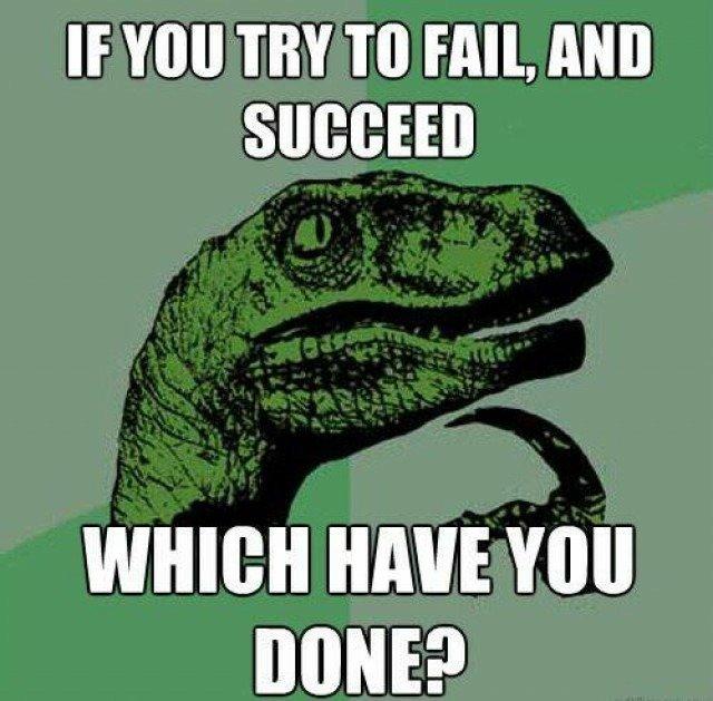 paradox of failing. . If VIII! TRY TO FAIL AMI WINE HAVE VIII] MINE?. a succeding fail is still a fail