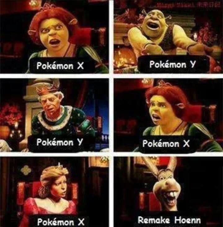 Pokemon XXX. Source: Shrek 2. lid Pokiemon Y Pokeamon X Remake Hoenn Pokiemon X. did someone say hoenn remake?