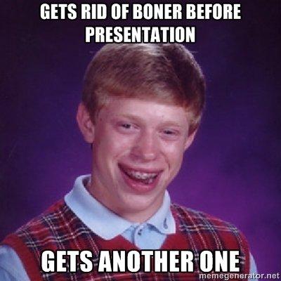 random boner syndrome. . GETS MI M llmh. raet. this has happened to me twice...