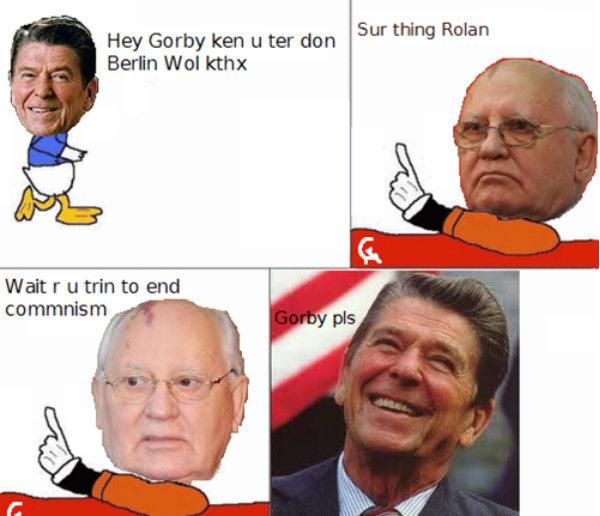 rolan comic. gorby, pls. Eur thing Rolan Hey Garry ken u ter clan Emu Wal kthx Wait r u trin to end comunism iall q r.. thats pretty funny actually,have u some thewmbs