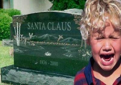 Santa is dead. .