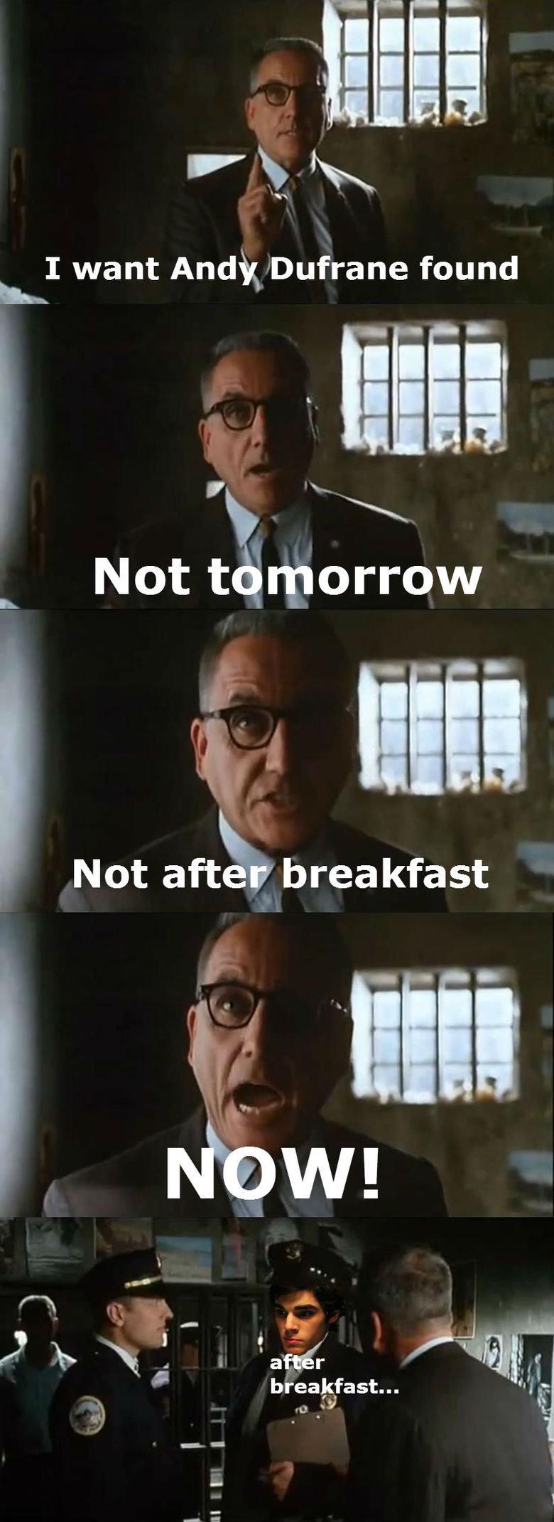 Shawshank. instagram.com/kendallmademebehere www.facebook.com/NoblemanLyfe?ref=hl.. I do my killing...after breakfast.