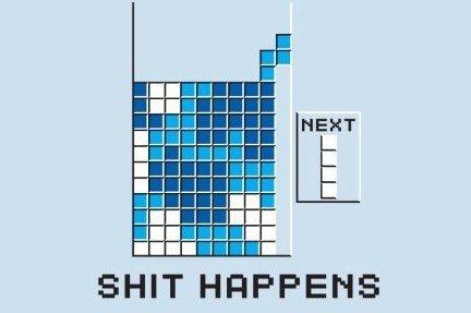 shit happens in tetris. always happens. 4444444: : 4444444114: 4444444444: 4444444444 4444444444: