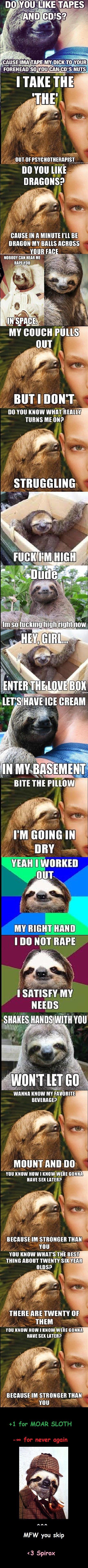 Sloth Comp. tons of slothy goodness. Ink: tlg? Jis, 69: 52 BO VIII] LIKE . CHINISE III ll MINUTE I' ll BE MY RAILS MASS MIR HI I if I I In i Grmmar.', mans HIE