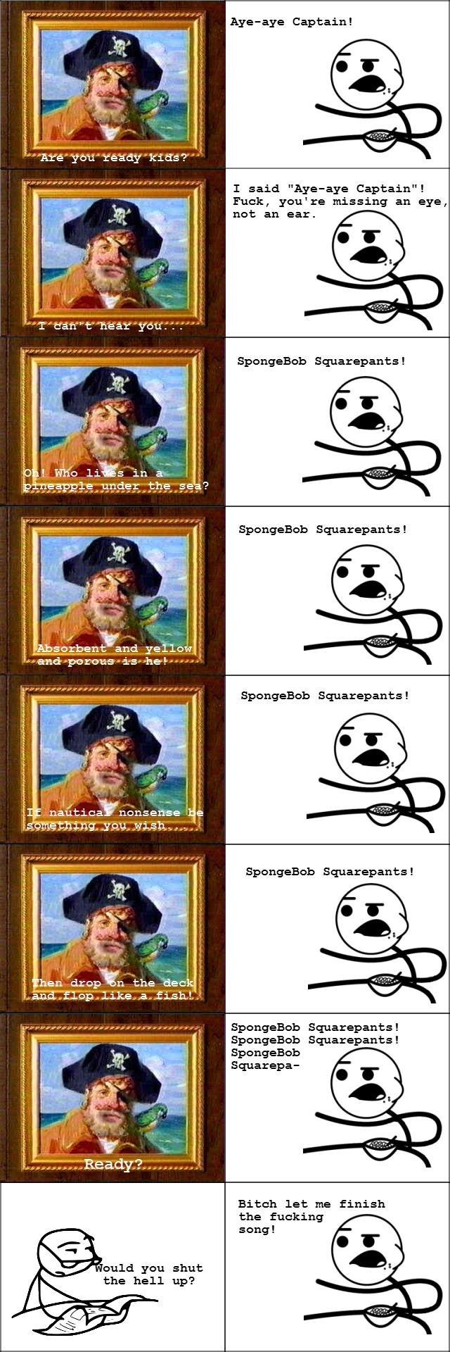 "spongebob. . Average Captain'. I said "" Captain""! Uuok, you' re missing an eye, not; an ear. Spongebob Squa: japanes'. Spongebod: Squarepants! Absorbent and yel"
