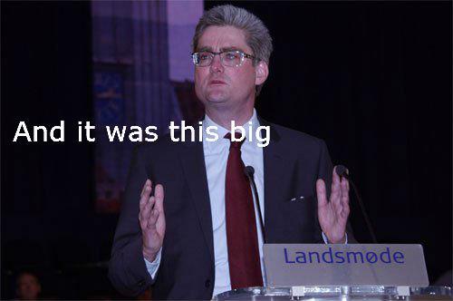 This big. Danish politician Søren Pind - The vandrende pind.. dumme dumme søren