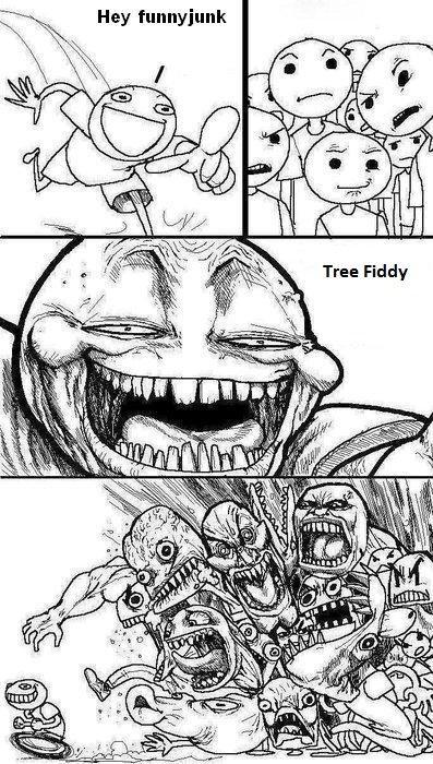 Tree Fiddy. .