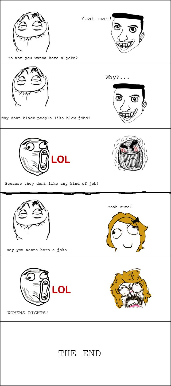 True Jokes. If ya'll like i have more, many many more.. Yeah man! YD man you wanna here a joke? Why dent black peaple like, blow jobs? Yeah aural Hey you wanna