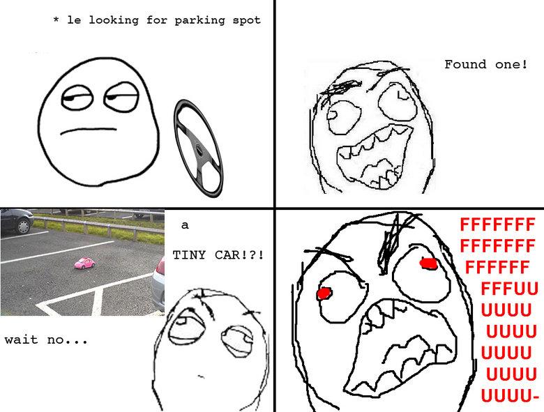 wait no, EVERY TIME!. how we really feel. Every time.. looking foe parking spot Found DRE! tiliw I UGUU UGUU UGUU UGUU UGUU-