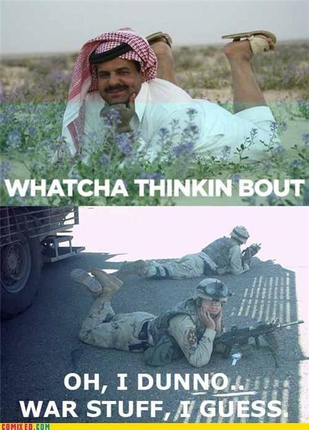 Watcha Doin?. Credit to memebase.. WAR STUFF,'