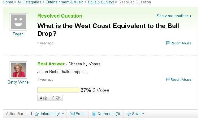 west coast equivalent of the ball drop.. made me lol. Home e All Categories e Entertainment A Music e Polls A Surveys e Resolved Question Resolved Question Show