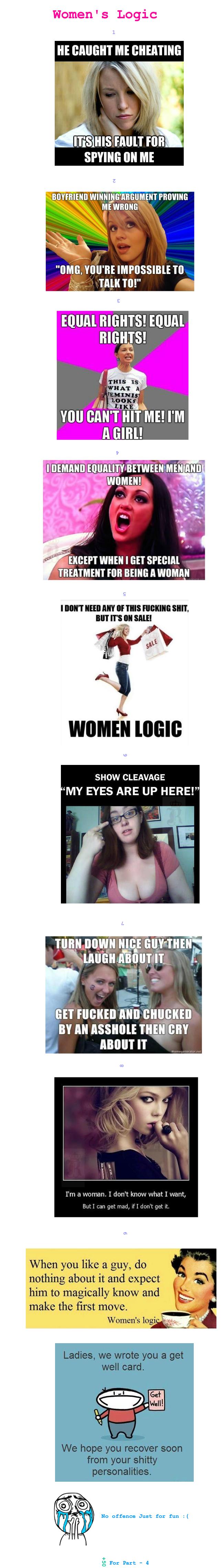 Women's Logic - 3. Link to part -2 www.funnyjunk.com/funny_pictures/3835200/Women+s+Logic+Part+two+D/ Link to part -1 ;) www.funnyjunk.com/funny_pictures/382479