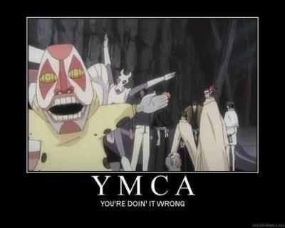 YMCA. im a bleach junkie. deds to xXFairyXx .. Yay for Bleach!! <3