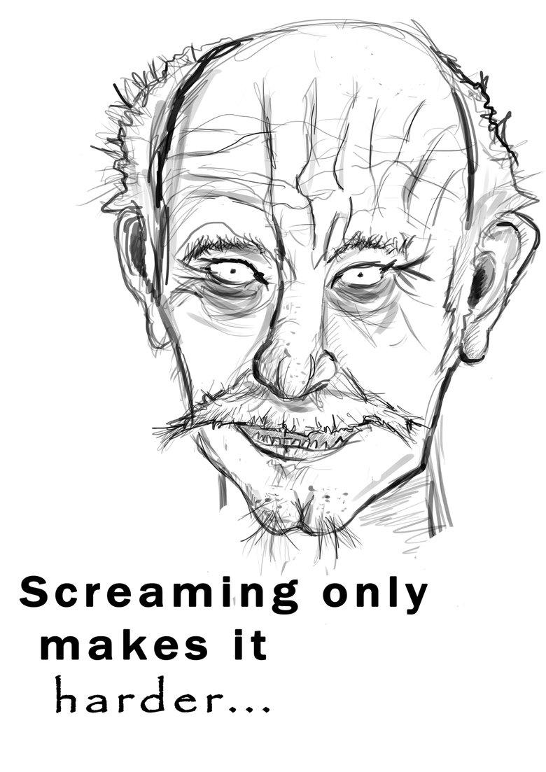 You better not scream... .
