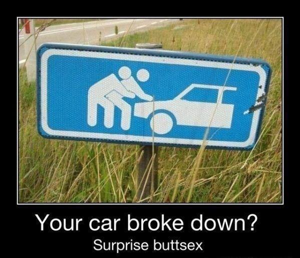 Your car broke down?. . Surprise buttsex