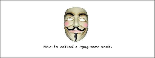 9gag+meme+mask+seriously_e3afd2_3731412 9gag meme mask