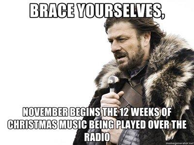 Christmas Halloween Thanksgiving Meme.Brace Yourselves For Christmas Music
