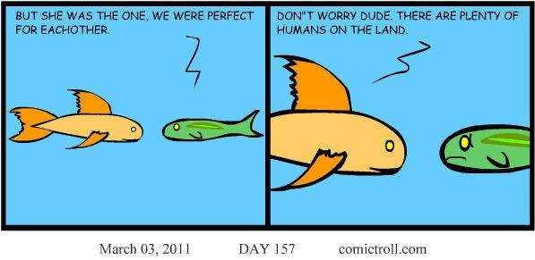Plenty of fish in the ocean