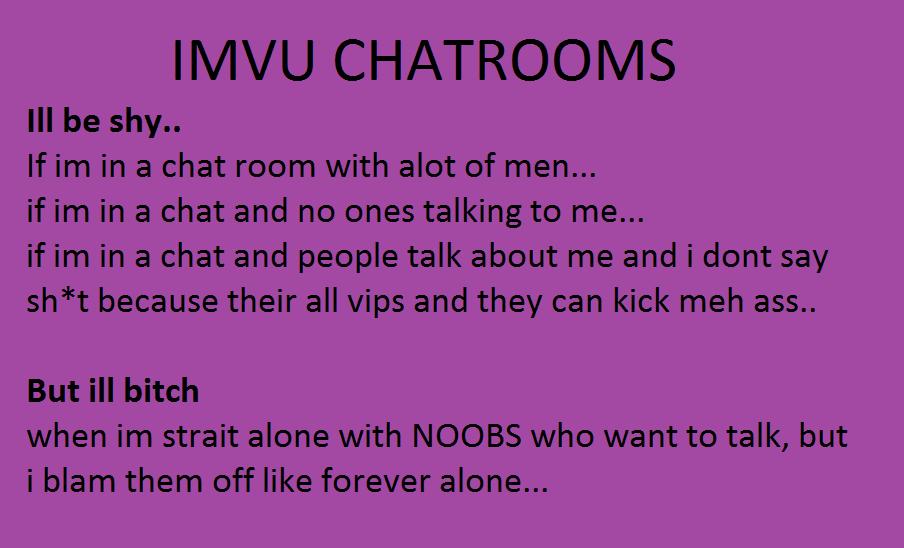 IMVU chatrooms be like