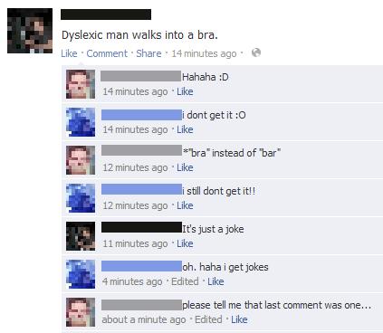 a dyslexic man walks into a bra