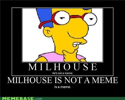 Milhouse_ea5eab_1251176 milhouse,Everythings Coming Up Milhouse Meme