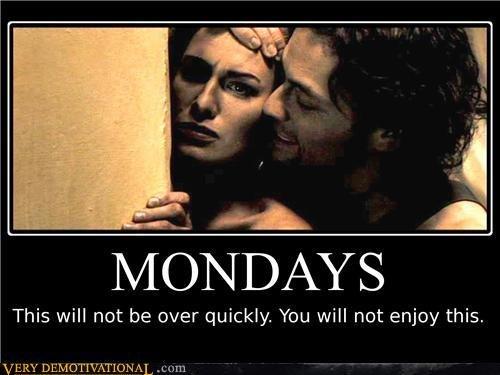 [Image: Mondays_4c1ce7_761983.jpg]