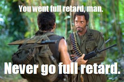 Never Go Full Retard Gif