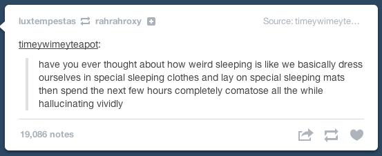 sleep is weird tumblr post.